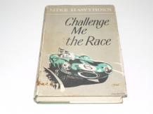 CHALLENGE ME THE RACE. Mike Hawthorn. (1959)